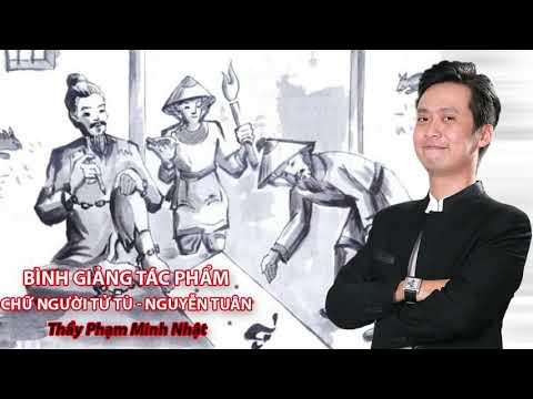 PHẠM MINH NHẬT - Bình giảng tác phẩm Chữ người tử tù - Nguyễn Tuân