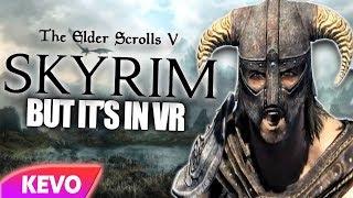 The Elder Scrolls V: Skyrim but it's in VR