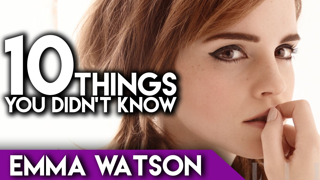 10 Things You Didn T Know Emma Watson Youtube