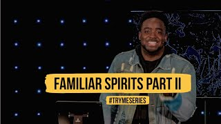 Familiar Spirits Part II | Try Me | (Part 22) Jerry Flowers
