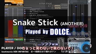 [INF] Snake Stick (A) 配信中に起きた奇跡 / played by DOLCE. / beatmania IIDX INFINITAS