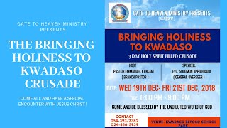 """WE CORDIALLY INVITE YOU TO """" THE BRINGING HOLINESS TO KWADASO CRUSADE """""""