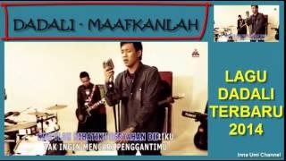 DADALI - MAAFKANLAH (LAGU TERBARU DADALI 2014)