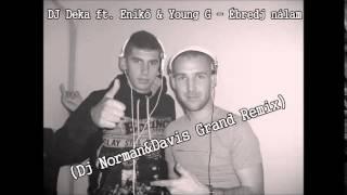DJ Deka feat.Enikő & Young G - Ébredj Nálam (Dj Norman & Davis Grand Remix)