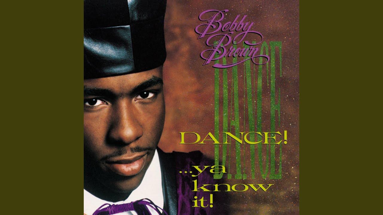 Bobby Brown Dance Ya Know It