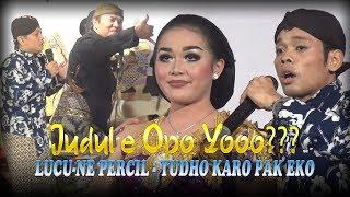 Percil & Yudho  Peye  Pak Eko Live H.nur Ngampel - Joho 22/07/17