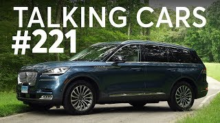 2020 Lincoln Aviator First Impressions; Are Roadside Speedometers Accurate? | Talking Cars #221