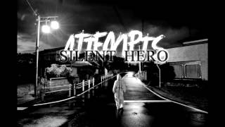 Attempts - The Silent Hero