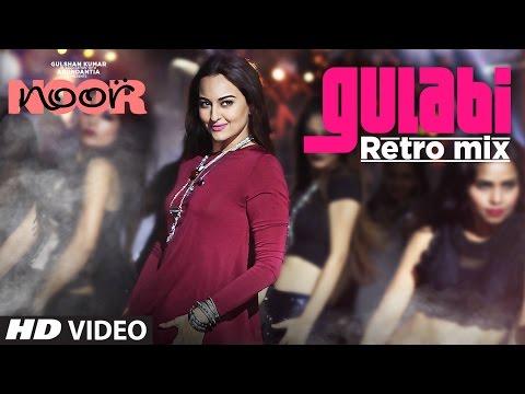 Gulabi Retro Mix | Noor | Sonakshi Sinha | Sonu Nigam | Mohammed Rafi | T-Series