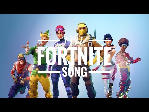 THE FORTNITE SONG!