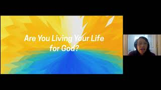 PWAM Virtual Sunday Sermon 2020_1122  Are you Living Your Life for God?