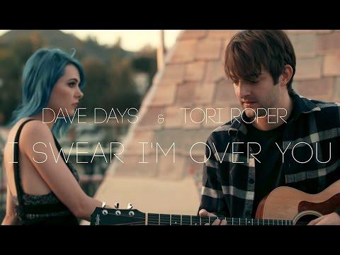 "Dave Days & Tori Roper ""I Swear I'm Over You"""