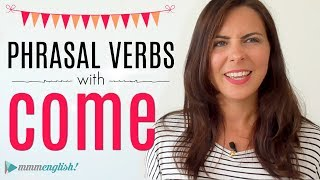 10 Phrasal Verbs with COME!  English Lesson  New Vocabulary