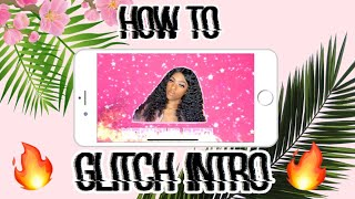HOW TO MAKE A GLITCH INTRO ON IPHONE! *HIGHLY REQUESTED*