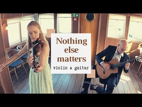 Nothing Else Matters by Metallica (Acoustic version with Guitar u0026 Violin) (Version 3)