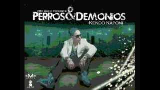 Kendo Kaponi - Perros & Demonios (Prod.by Kai) new version.wmv