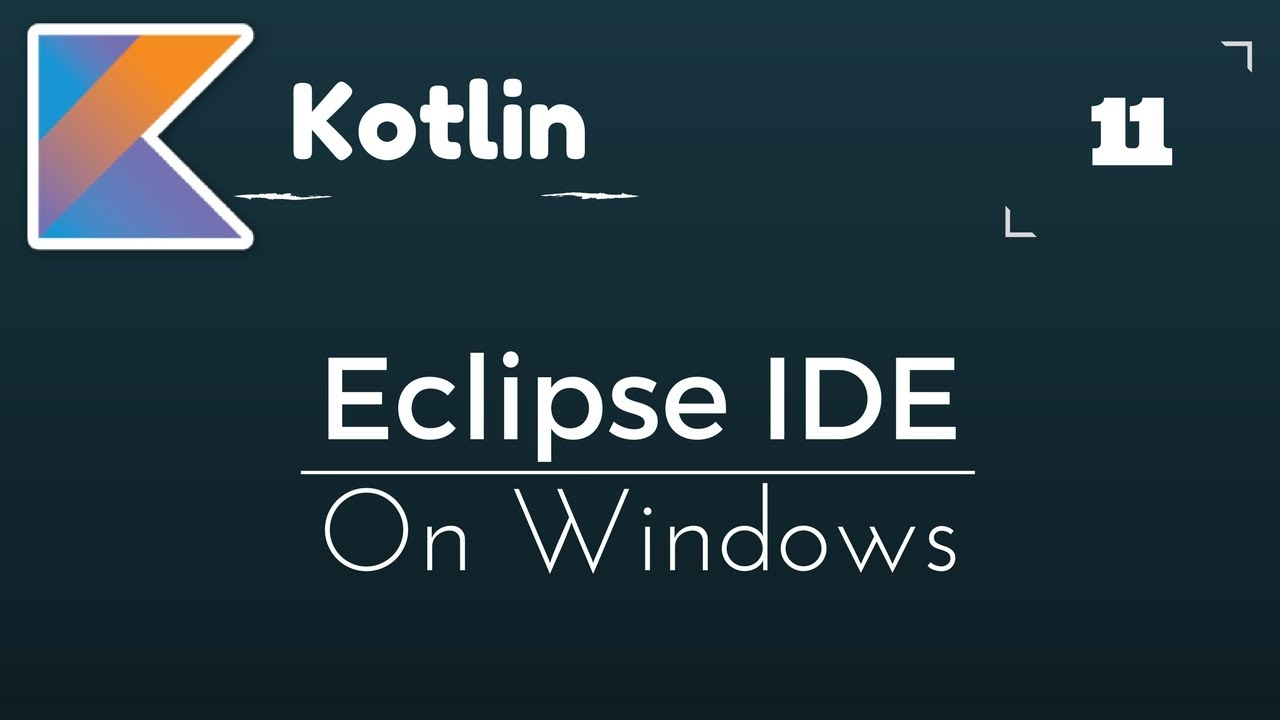 Kotlin Tutorial # 11 Install Eclipse IDE on Windows