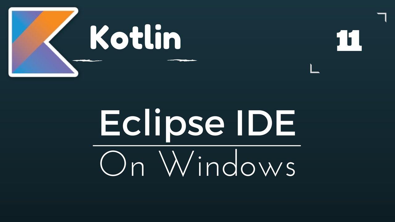 Kotlin Tutorial # 11 Install Eclipse IDE on Windows