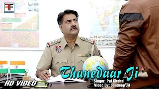 Thanedaar Ji II Pal Chahal ll Latest Punjabi Songs