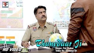 Thanedaar Ji II Pal Chahal ll Latest Punjabi Songs