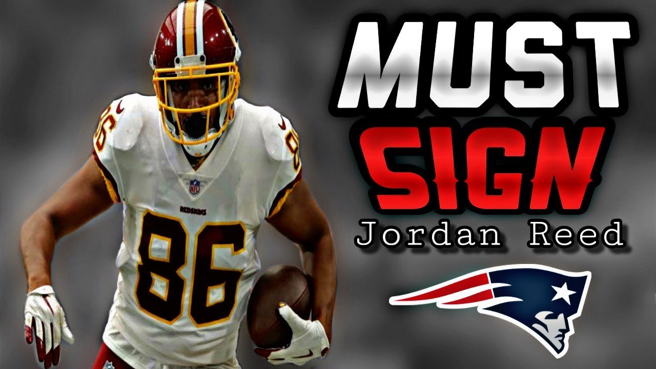 Patriots need to Sign Pro Bowl TE Jordan Reed - YouTube