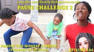 Download Family The Honest Comedy - PAUSE CHALLENGE PART TWO (Family The Honest Comedy) (Episode 164)