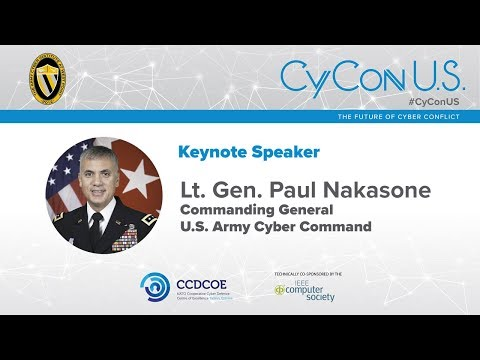 Lt. Gen. Paul Nakasone - Commanding General, US Army Cyber Command