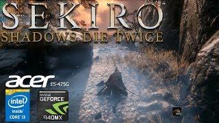 Sekiro Shadow Die Twice Gameplay Geforce 940MX Acer Aspire E5-475G i3-6006u