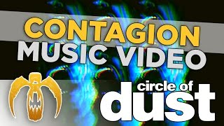 Circle Of Dust Contagion Official Music Video