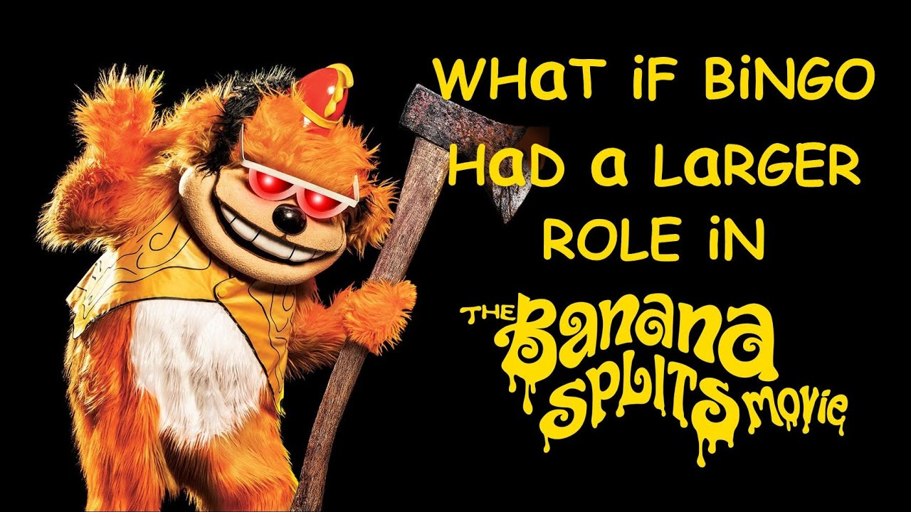 What if Bingo had a larger role in The Banana Splits Movie? (10K Sub Special)