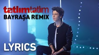 Ersay Üner - Tatlım Tatlım  Bayraşa Remix (Lyrics - Şarkı Sözleri)