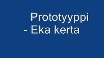 Prototyyppi - Eka kerta