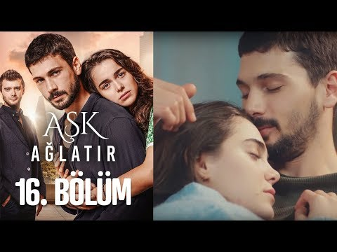 Aşk Ağlatır 16. Bölüm (Final)