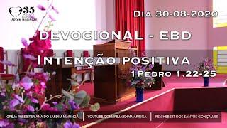 1Pedro 1.22-25 - Intenção positiva