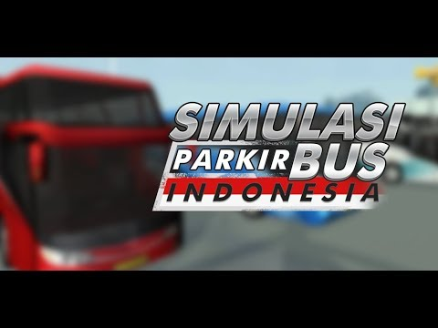 Bus Parkir Simulator for PC   Download for Windows & Mac PC (2020)