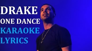 DRAKE - ONE DANCE KARAOKE COVER LYRICS