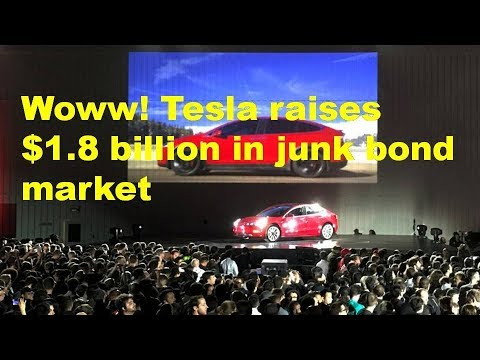 Woww! Tesla raises $1 8 billion in junk bond market