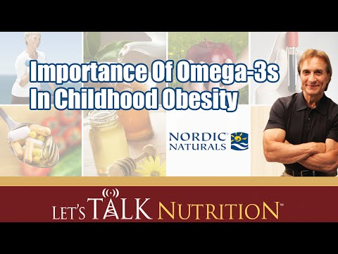 Let's Talk Nutrition. Importance Of Omega-3s In Childhood Obesity