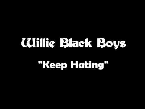 Willie Black Boys - Keep Hating