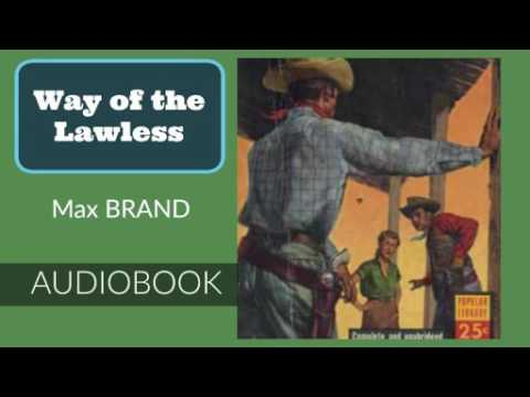 Way of the Lawless by Max Brand - Audiobook