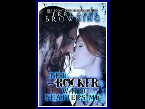 The Rocker Who Shatters Me Terri Anne Browning Youtube