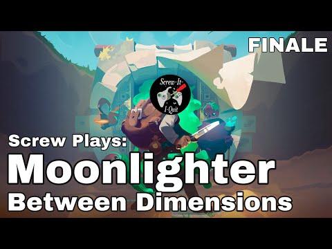 Screw Plays: Moonlighter - Between Dimensions (FINALE) | The Wanderer Returns |