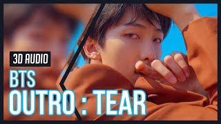 BTS (방탄소년단) - OUTRO : TEAR • 3D Audio