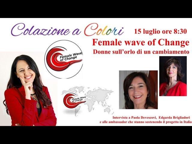 Colazione a colori con Samya- Female wave of change -15 luglio  2021 intervista a Paola ed Edgarda