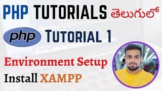PHP Tutorials in Telugu - Lesson 1 - Environment Setup - Install XAMPP