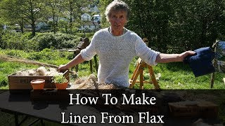 flax man how to make linen from scratch