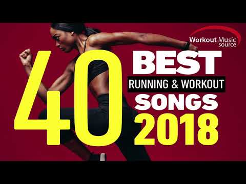 Workout Music Source // 40 Best Running And Workout Songs 2018 (Unmixed)