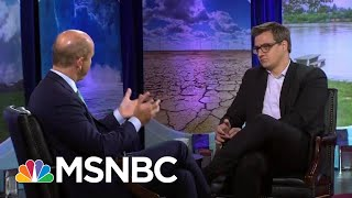 John Delaney: Why Trade Relationships Are Vital To Fighting Climate Change | MSNBC