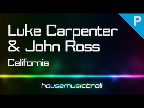 Progressive || Luke Carpenter & John Ross - California (feat. Corey Saxon)