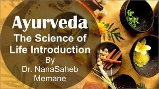 ayurveda the science of life introduction by dr nanasaheb memane